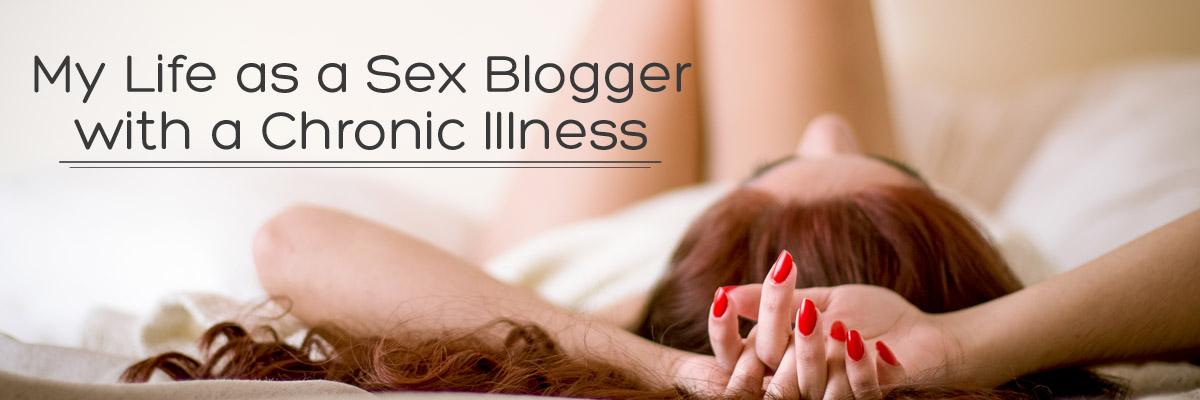 Life as a Sex Blogger with a Chronic Illness - Hedonish.com
