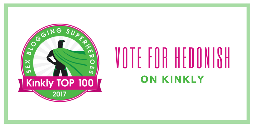Kinkly Top 100 Sex Blogging Superheroes 2017 Vote for Hedonish!