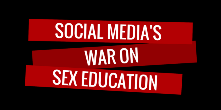 Social Media's War on Sex Education
