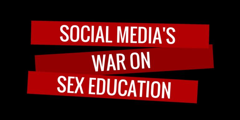Social Media's War on Sex Education